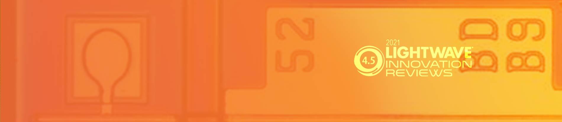 Lumentum 100G PAM4 Uncooled EMLs Honored in the Lightwave 2021 Innovation Reviews Program